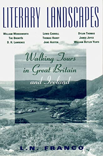 Literary Landscapes: Walking Tours in Great Britain and Ireland: L. N. Franco