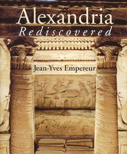 Alexandria Rediscovered: Jean-Yves Empereur; Photographer-Stephane