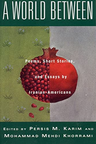 World Between, A: Poems, Short Stories and: Karim, Persis (editor);