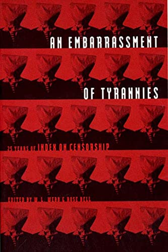 9780807614464: An Embarrassment of Tyrannies: Twenty-Five Years of Index on Censorship