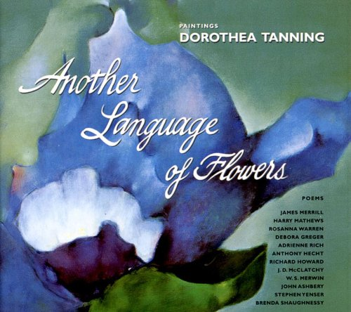 Another Language of Flowers: TANNING, Dorothea, et