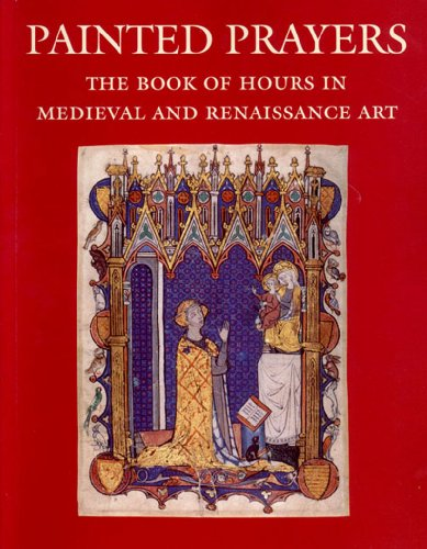 9780807614570: Painted Prayers (Paperback) /Anglais: The Book of Hours in Medieval and Renaissance Art (Book of Hours of Pannonhalma 1-11)