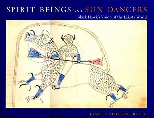 Spirit Beings and Sun Dancers: Black Hawk's Vision of the Lakota World