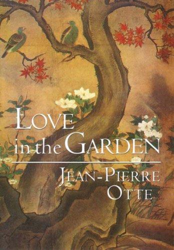 Love in the Garden: Otte, Jean-Pierre; Black, Moishe; Green, Maria