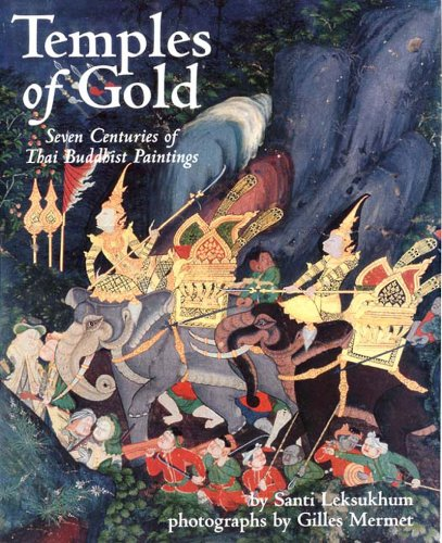 Temples of Gold Seven Centuries of Thai Buddhist Paintings: Leksukhum, Santi
