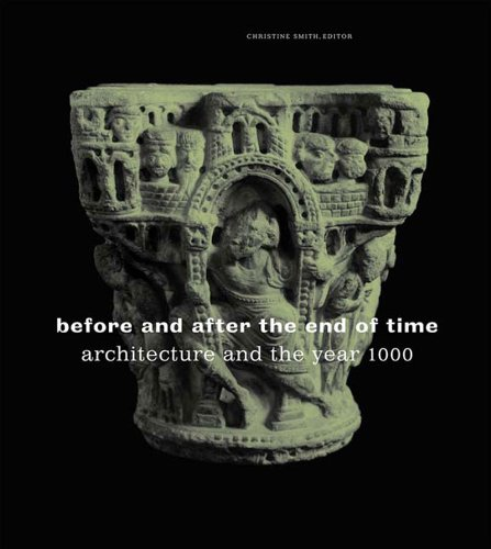 Before and After the End of Time: Architecture and the Year 1000
