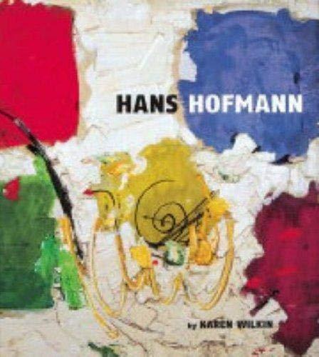 Hans Hofmann: A Retrospective: Wilkin, Karen
