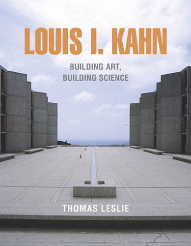 Louis I. Kahn: Building Art and Building: Leslie, Thomas