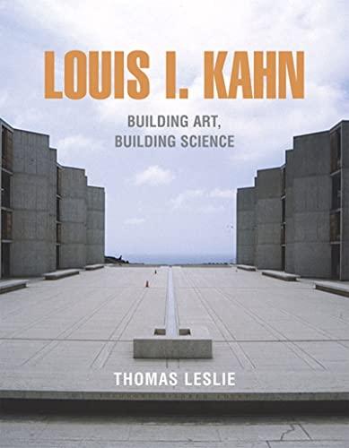 9780807615430: Louis I. Kahn: Building Art, Building Science