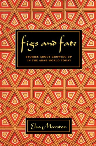 9780807615546: Figs and Fate: Stories about Growing Up in the Arab World Today