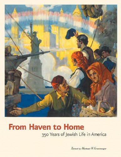 From Haven to Home: 350 Years of Jewish Life in America: George Braziller