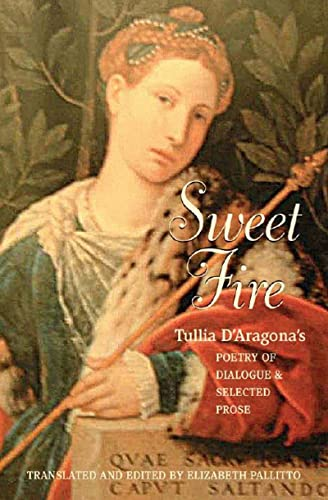 9780807615621: Sweet Fire: Tullia d'Aragona's Poetry of Dialogue and Selected Prose