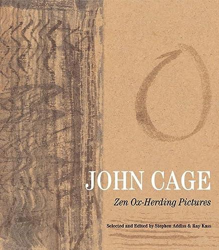 John Cage: Zen Ox-Herding Pictures: Addiss, Stephen, Kass, Ray