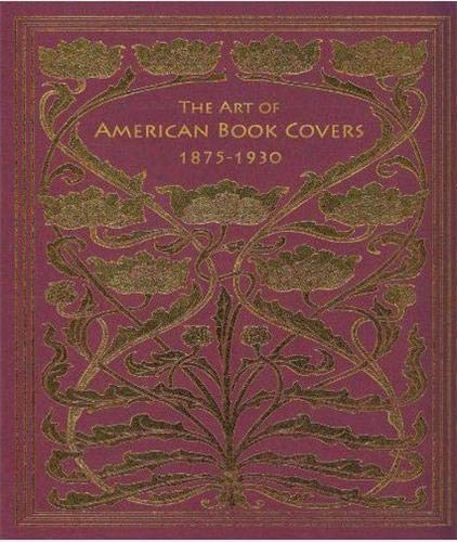 9780807616024: The Art of American Book Covers 1875-1930