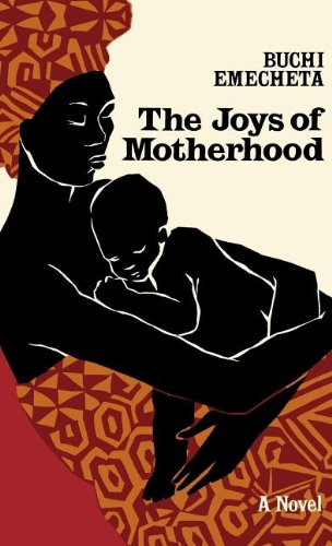 The Joys of Motherhood: Emecheta, Buchi