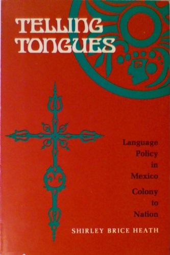 9780807715079: Telling Tongues Language Policy in Mexico Colony to Nation