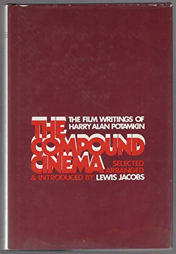 9780807715598: The Compound Cinema: The Film Writings of Harry Alan Potamkin (Studies in culture & communication)