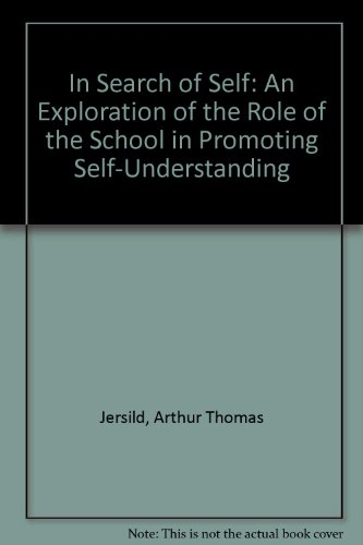 In Search of Self: An Exploration of: Jersild, Arthur Thomas