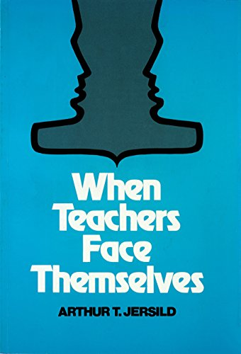 When Teachers Face Themselves: Arthur T. Jersild