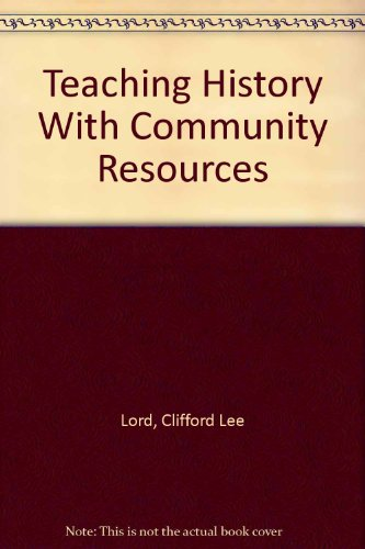 9780807717103: Teaching History With Community Resources