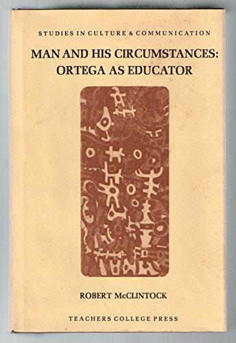 9780807717264: Man and His Circumstances: Ortega As Educator
