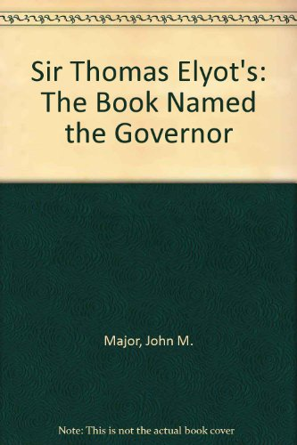 9780807717967: Sir Thomas Elyot's: The Book Named the Governor