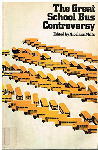 The Great School Bus Controversy: Mills, Nicolaus-Ed