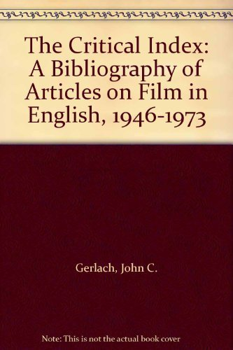 9780807724422: The Critical Index: A Bibliography of Articles on Film in English, 1946-1973