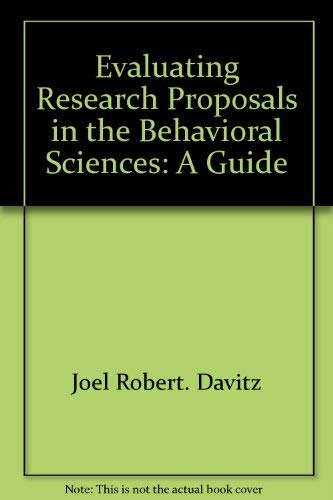 Evaluating research proposals in the behavioral sciences: A guide: Davitz, Joel Robert; Davitz, ...