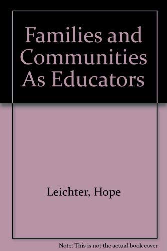 Families and Communities As Educators: Leichter, Hope