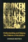 Broken bottles, broken dreams: Understanding and helping the children of alcoholics: Charles ...