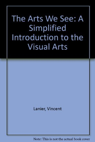 9780807726990: The Arts We See: A Simplified Introduction to the Visual Arts