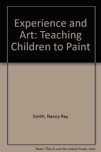 9780807727003: Experience and Art: Teaching Children to Paint