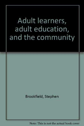 9780807727027: Adult learners, adult education, and the community