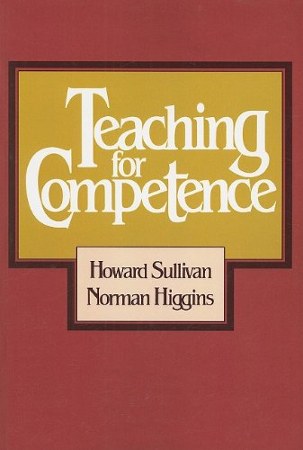 Teaching for Competence: Sullivan, Howard; Higgins,