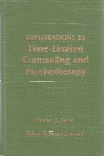 Explorations in time-limited counseling and psychotherapy (Guidance and counseling series): Gelson,...