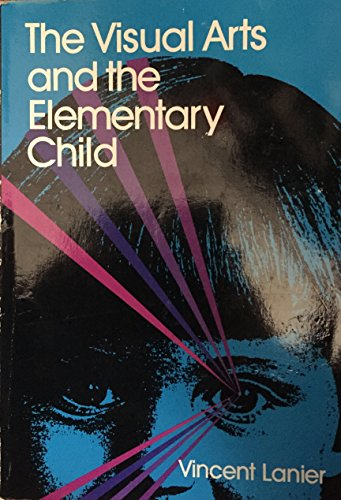9780807727416: The Visual Arts and the Elementary Child