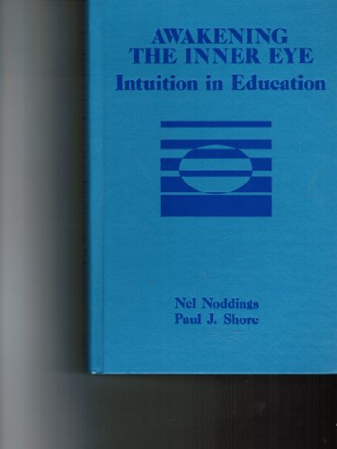 9780807727515: Awakening the Inner Eye: Intuition in Education