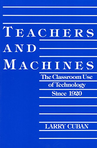 9780807727928: Teachers and Machines: The Classroom Use of Technology Since 1920