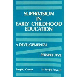 Supervision in Early Childhood Education: A Developmental: Joseph J. Caruso;