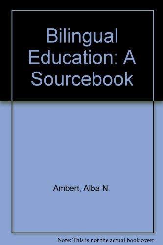 Bilingual Education a Sourcebook (Bilingual education series): Ambert, Alba N.