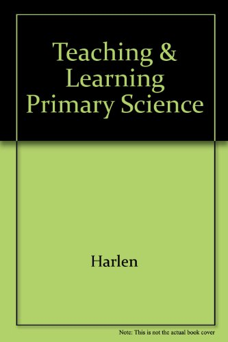 9780807728659: Teaching & Learning Primary Science (Harper education series)