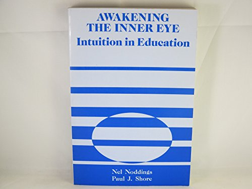 9780807728994: Awakening the Inner Eye: Intuition in Education
