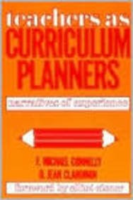 9780807729069: Teachers As Curriculum Planners: Narratives of Experience