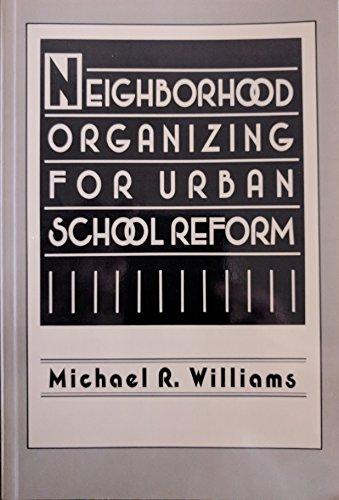 9780807729304: Neighborhood Organizing for Urban School Reform