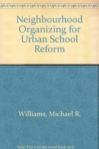 9780807729311: Neighborhood Organizing for Urban School Reform