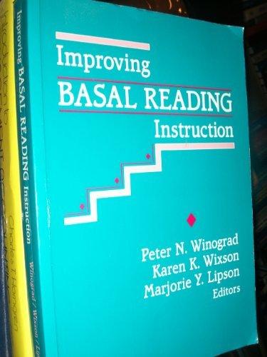 Improving Basal Reading Instruction: Peter N. Winograd, Karen K. Wixson, Marjorie Y. Lipson