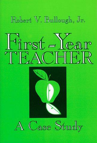 9780807729342: First-Year Teacher: A Case Study