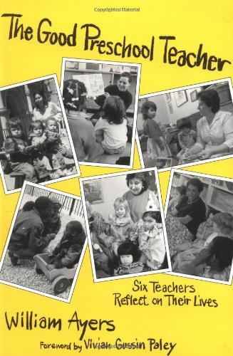 9780807729465: The Good Preschool Teacher: Six Teachers Reflect on Their Lives (Early Childhood Education Series) (Special Issues from the Teachers College Record)