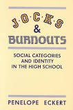 9780807729649: Jocks and Burnouts: Social Categories and Identity in the High School